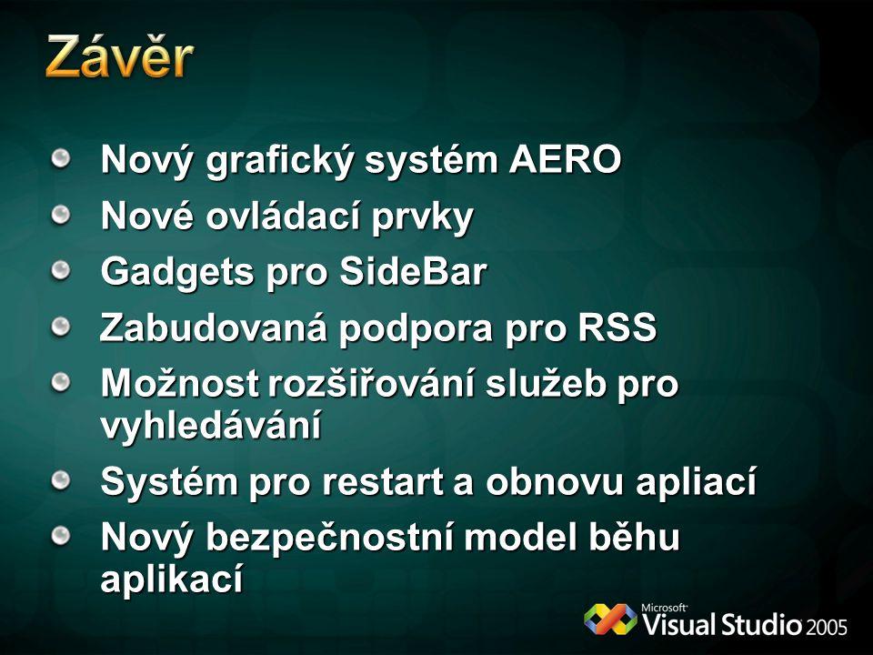 Nový grafický systém AERO Nové ovládací prvky Gadgets pro SideBar Zabudovaná podpora pro RSS Možnost rozšiřování služeb pro vyhledávání Systém pro restart a obnovu apliací Nový bezpečnostní model běhu aplikací