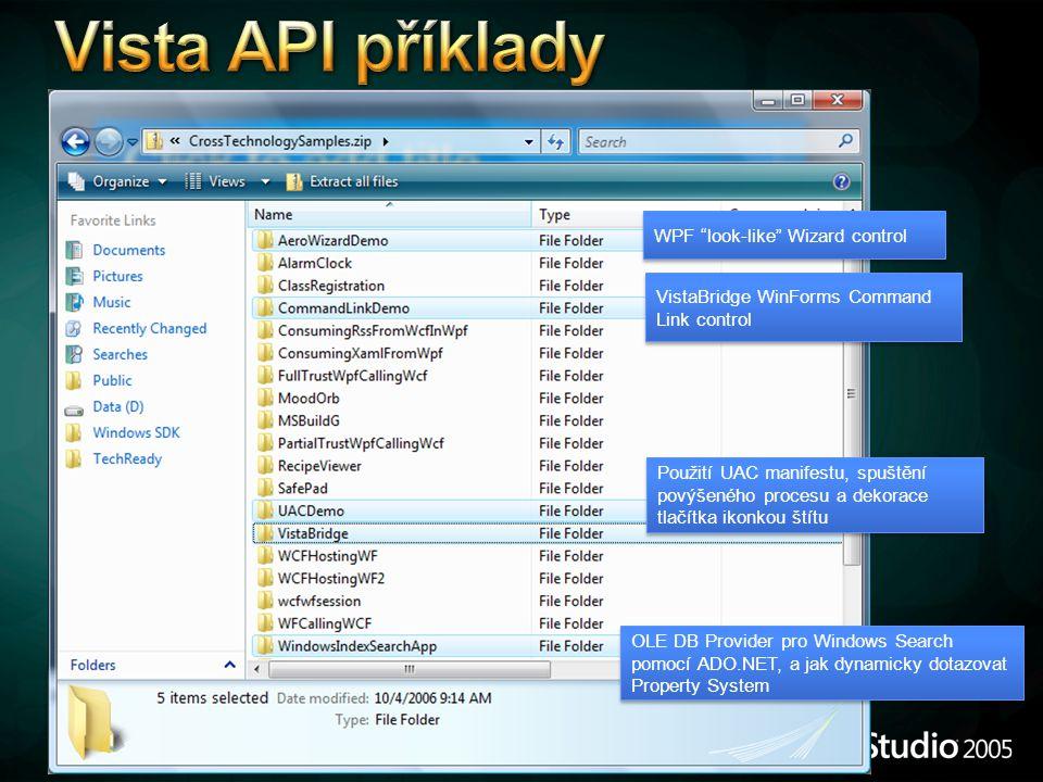 WPF look-like Wizard control VistaBridge WinForms Command Link control OLE DB Provider pro Windows Search pomocí ADO.NET, a jak dynamicky dotazovat Property System Použití UAC manifestu, spuštění povýšeného procesu a dekorace tlačítka ikonkou štítu