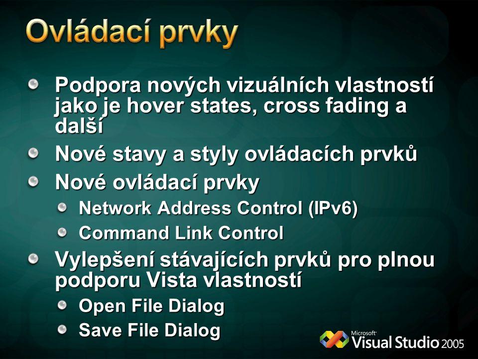 Podpora nových vizuálních vlastností jako je hover states, cross fading a další Nové stavy a styly ovládacích prvků Nové ovládací prvky Network Address Control (IPv6) Command Link Control Vylepšení stávajících prvků pro plnou podporu Vista vlastností Open File Dialog Save File Dialog