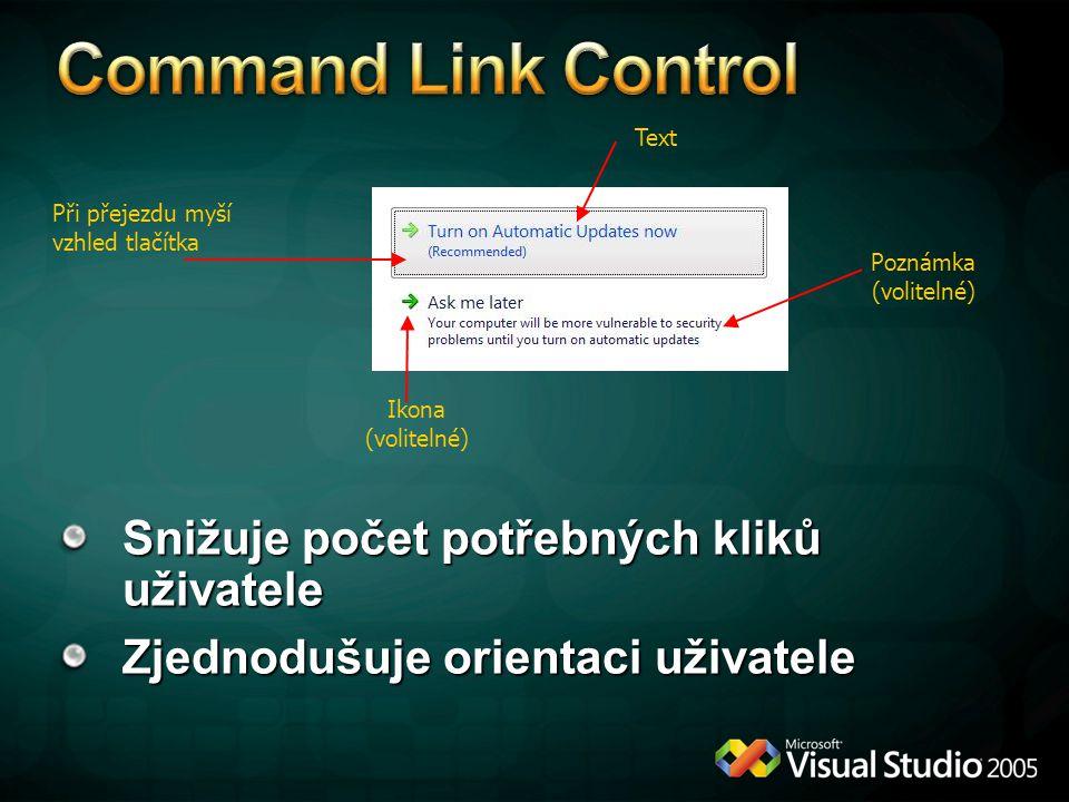 Snižuje počet potřebných kliků uživatele Zjednodušuje orientaci uživatele Text Poznámka (volitelné) Ikona (volitelné) Při přejezdu myší vzhled tlačítka