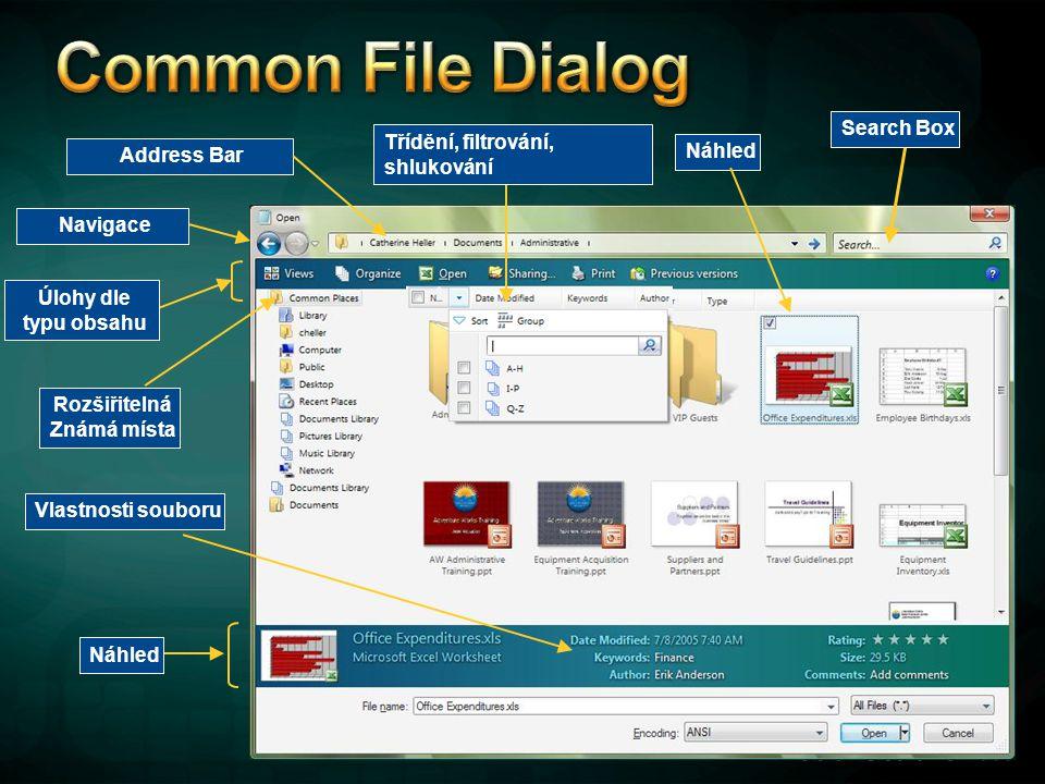 Search Box Rozšiřitelná Známá místa Vlastnosti souboru Navigace Úlohy dle typu obsahu Address Bar Třídění, filtrování, shlukování Náhled