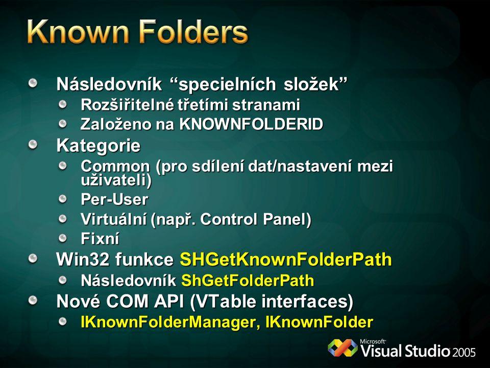Následovník specielních složek Rozšiřitelné třetími stranami Založeno na KNOWNFOLDERID Kategorie Common (pro sdílení dat/nastavení mezi uživateli) Per-User Virtuální (např.