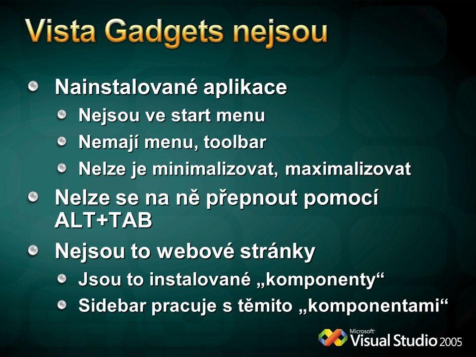 """Nainstalované aplikace Nejsou ve start menu Nemají menu, toolbar Nelze je minimalizovat, maximalizovat Nelze se na ně přepnout pomocí ALT+TAB Nejsou to webové stránky Jsou to instalované """"komponenty Sidebar pracuje s těmito """"komponentami"""