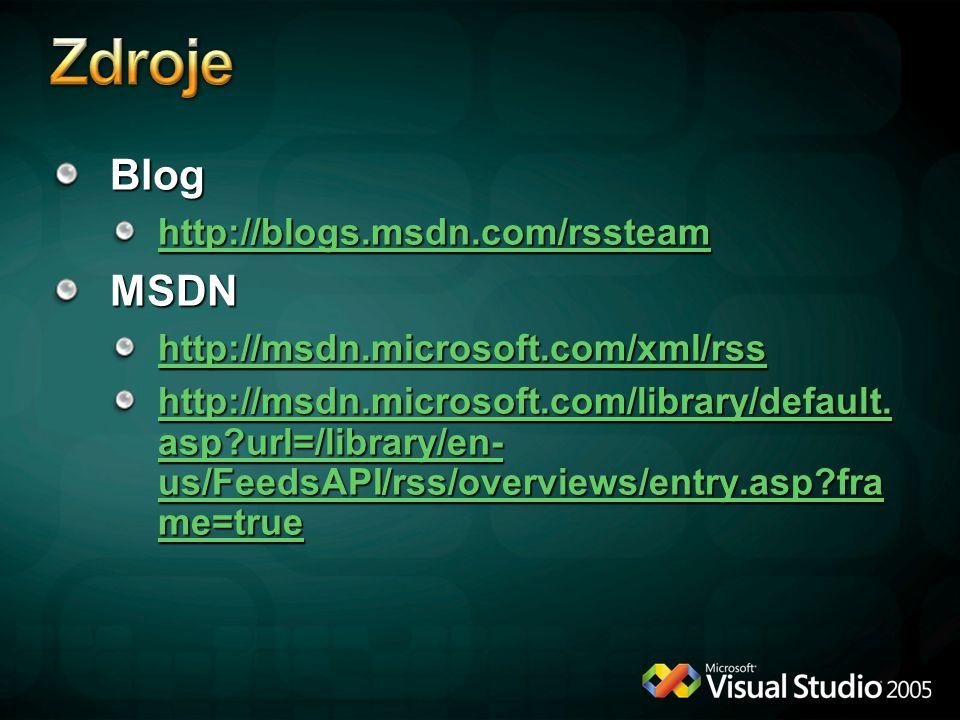 Blog http://blogs.msdn.com/rssteam MSDN http://msdn.microsoft.com/xml/rss http://msdn.microsoft.com/library/default.
