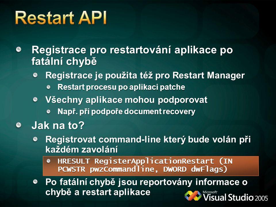 Registrace pro restartování aplikace po fatální chybě Registrace je použita též pro Restart Manager Restart procesu po aplikaci patche Všechny aplikace mohou podporovat Např.