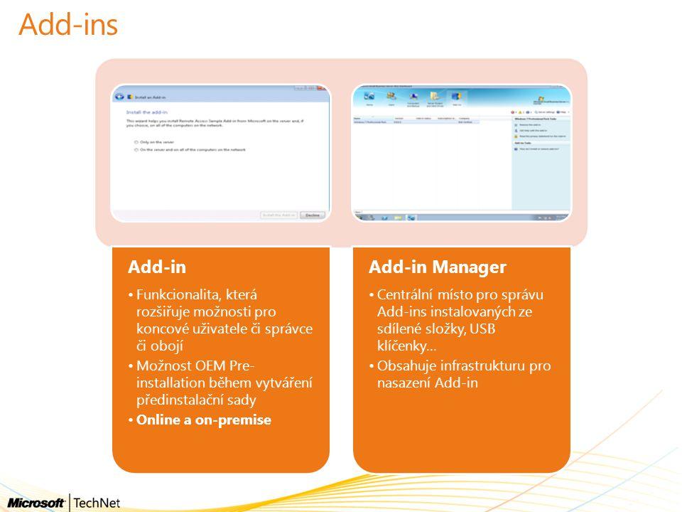 Add-ins Add-in Funkcionalita, která rozšiřuje možnosti pro koncové uživatele či správce či obojí Možnost OEM Pre- installation během vytváření předins