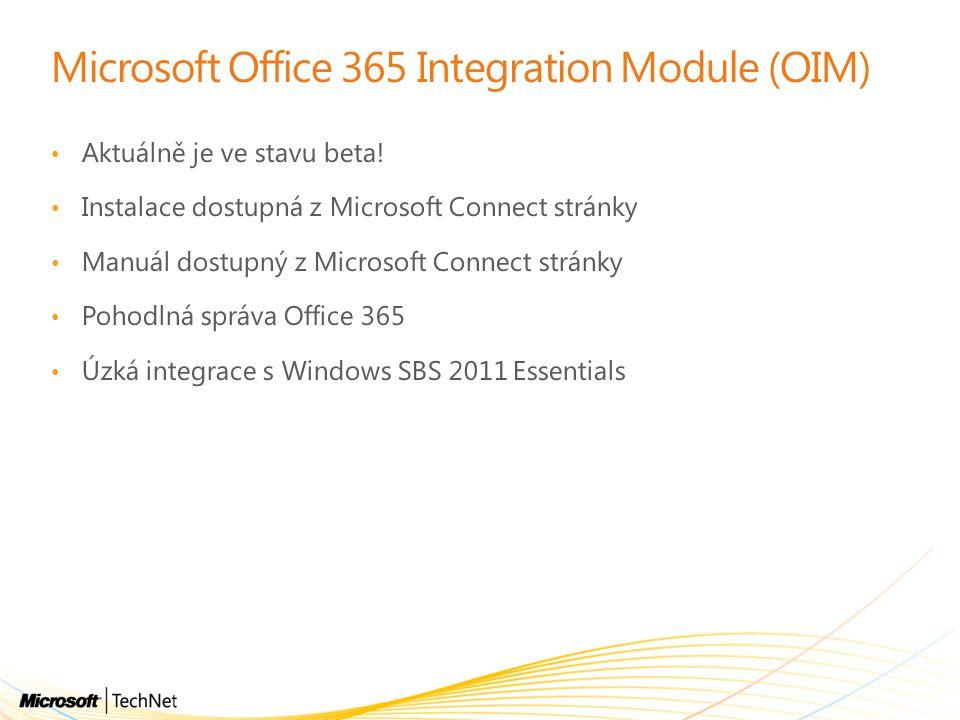 Microsoft Office 365 Integration Module (OIM) Aktuálně je ve stavu beta! Instalace dostupná z Microsoft Connect stránky Manuál dostupný z Microsoft Co
