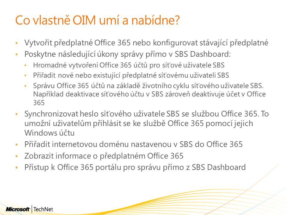 Co vlastně OIM umí a nabídne? Vytvořit předplatné Office 365 nebo konfigurovat stávající předplatné Poskytne následující úkony správy přímo v SBS Dash