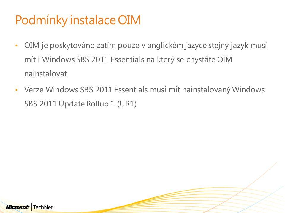 Podmínky instalace OIM OIM je poskytováno zatím pouze v anglickém jazyce stejný jazyk musí mít i Windows SBS 2011 Essentials na který se chystáte OIM