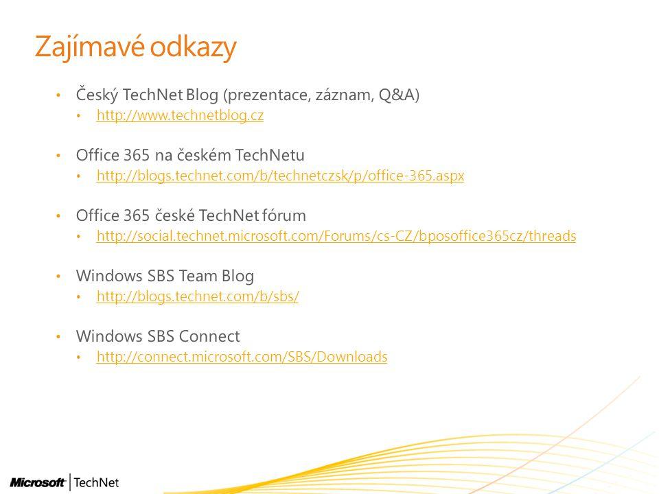 Zajímavé odkazy Český TechNet Blog (prezentace, záznam, Q&A) http://www.technetblog.cz Office 365 na českém TechNetu http://blogs.technet.com/b/techne
