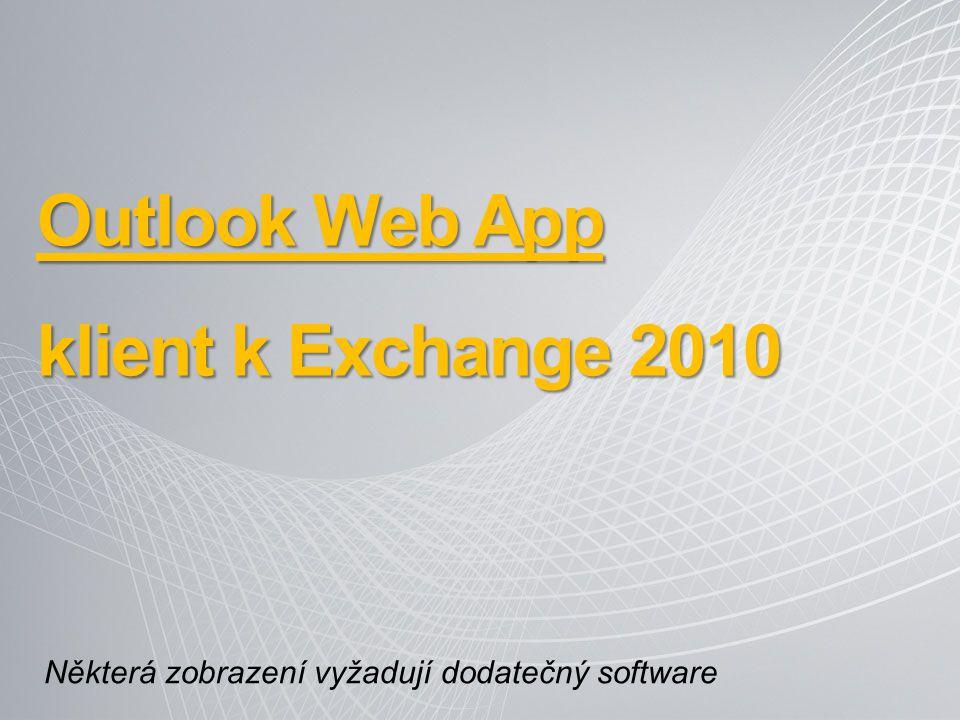 Outlook Web App klient k Exchange 2010 Některá zobrazení vyžadují dodatečný software