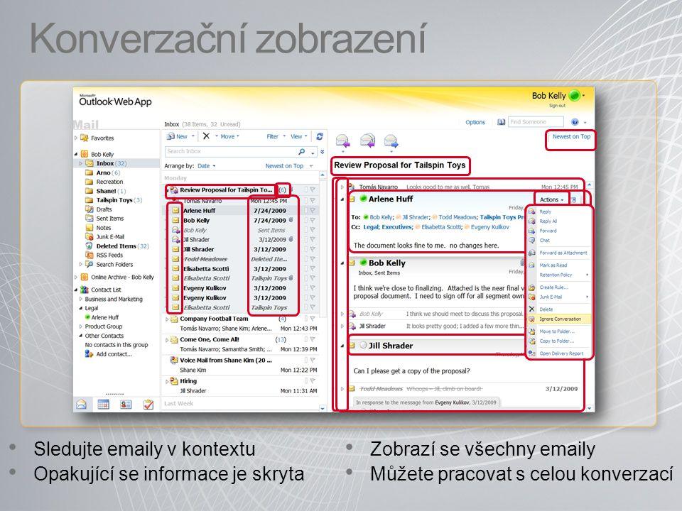 Konverzační zobrazení Sledujte emaily v kontextu Opakující se informace je skryta Zobrazí se všechny emaily Můžete pracovat s celou konverzací