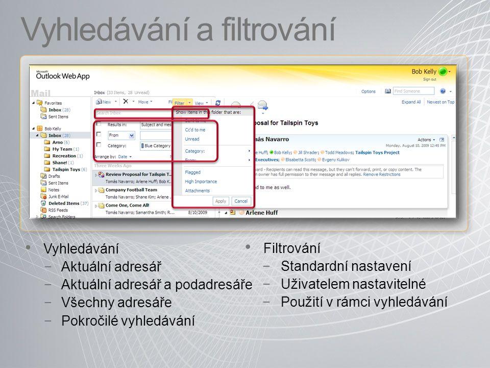 Vyhledávání a filtrování Vyhledávání −Aktuální adresář −Aktuální adresář a podadresáře −Všechny adresáře −Pokročilé vyhledávání Filtrování −Standardní nastavení −Uživatelem nastavitelné −Použití v rámci vyhledávání