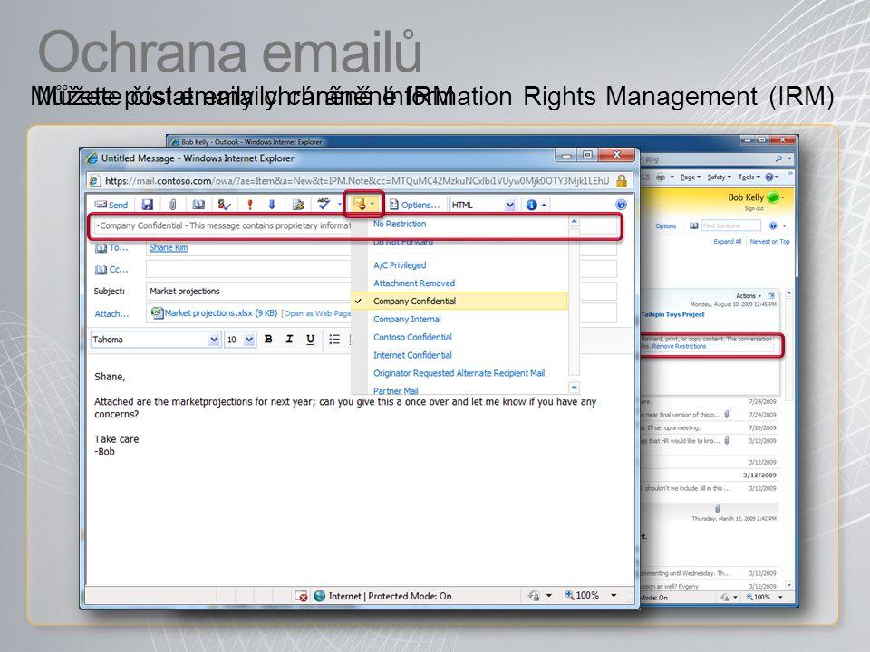 Ochrana emailů Můžete číst emaily chráněné Information Rights Management (IRM) Můžete poslat emaily chráněné IRM