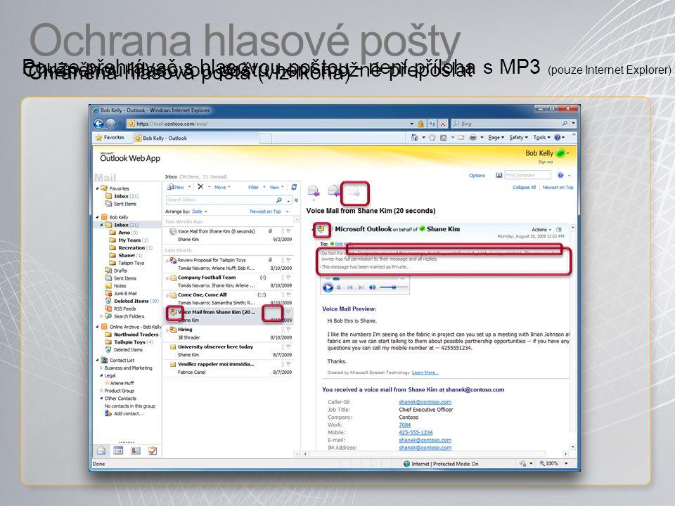 Ochrana hlasové pošty Chráněná hlasová pošta (viz ikona) Pouze přehrávač s hlasovou poštou - není příloha s MP3 (pouze Internet Explorer) Chráněnou hlasovou poštu není možné přeposlat