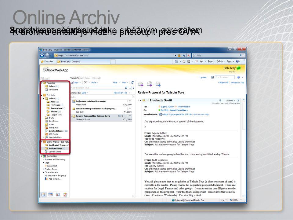 Online Archiv K archivu emailů je možno přistoupit přes OWA Archiv je součástí složekS archivem se pracuje jako s běžným adresářem
