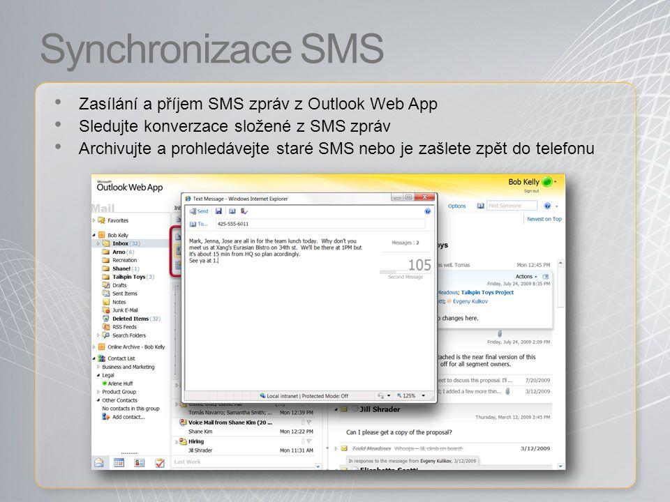 Synchronizace SMS Zasílání a příjem SMS zpráv z Outlook Web App Sledujte konverzace složené z SMS zpráv Archivujte a prohledávejte staré SMS nebo je zašlete zpět do telefonu