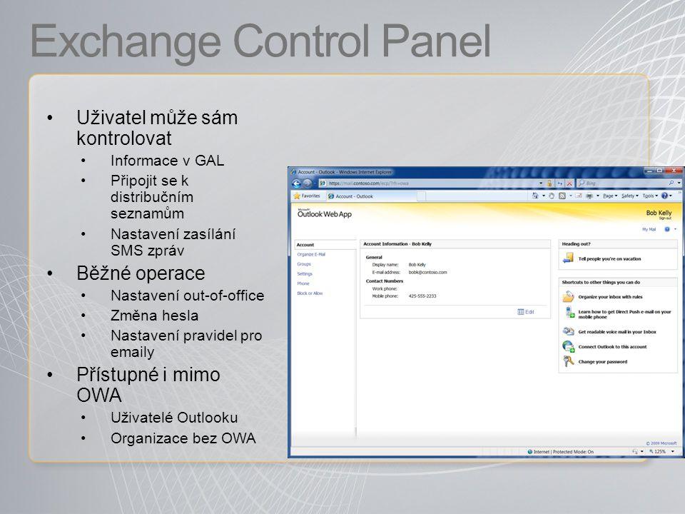 Exchange Control Panel Uživatel může sám kontrolovat Informace v GAL Připojit se k distribučním seznamům Nastavení zasílání SMS zpráv Běžné operace Nastavení out-of-office Změna hesla Nastavení pravidel pro emaily Přístupné i mimo OWA Uživatelé Outlooku Organizace bez OWA