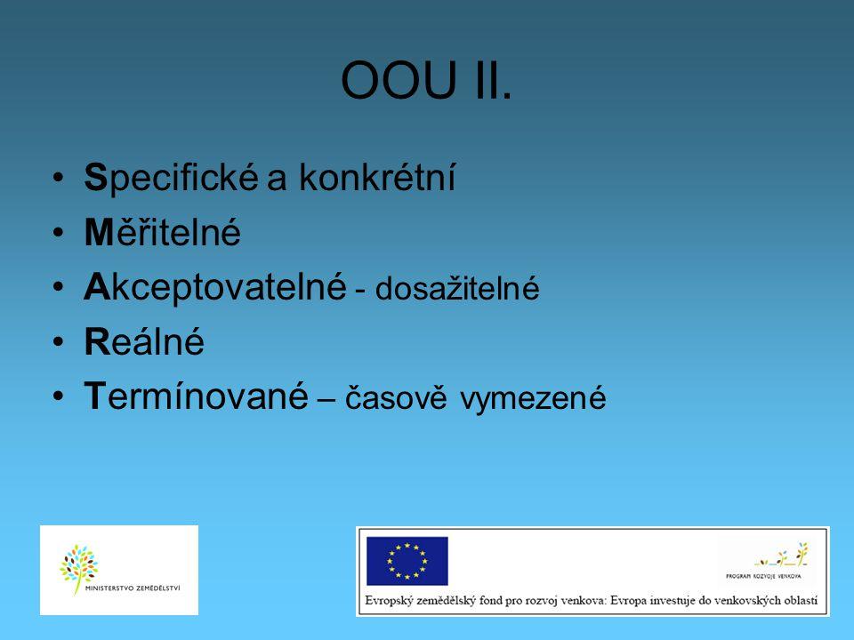 OOU II. Specifické a konkrétní Měřitelné Akceptovatelné - dosažitelné Reálné Termínované – časově vymezené 18