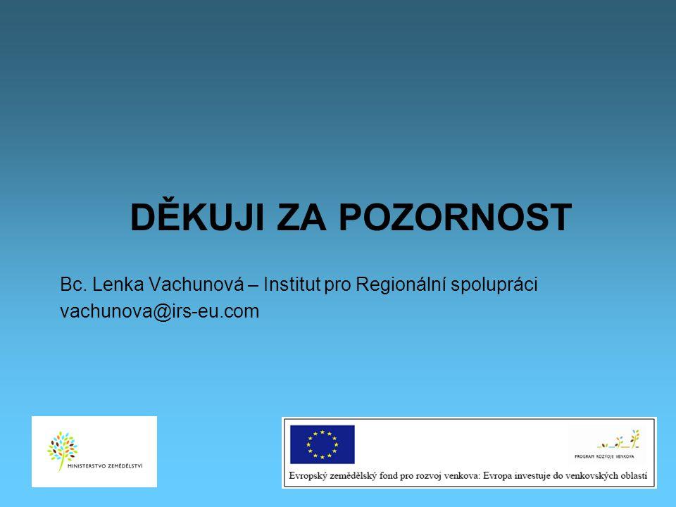 DĚKUJI ZA POZORNOST Bc. Lenka Vachunová – Institut pro Regionální spolupráci vachunova@irs-eu.com 56