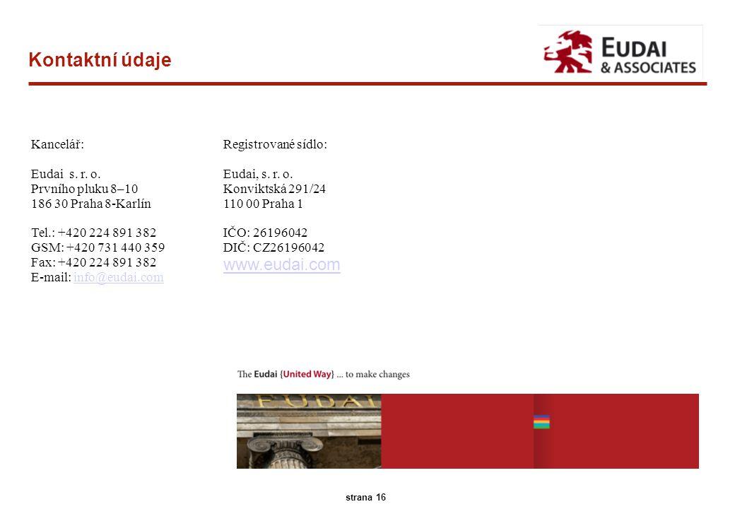 A.T. Kearney 45/13096 16 strana 16 Kontaktní údaje Kancelář: Eudai s. r. o. Prvního pluku 8–10 186 30 Praha 8-Karlín Tel.: +420 224 891 382 GSM: +420