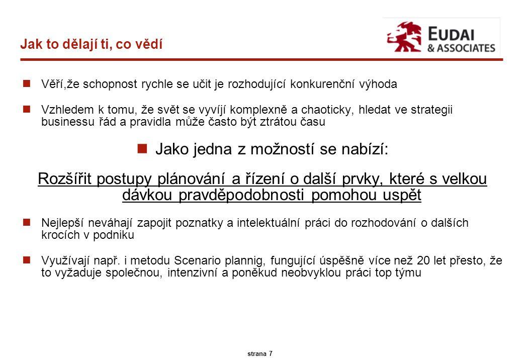 A.T. Kearney 45/13096 7 strana 7 Jak to dělají ti, co vědí nVěří,že schopnost rychle se učit je rozhodující konkurenční výhoda nVzhledem k tomu, že sv