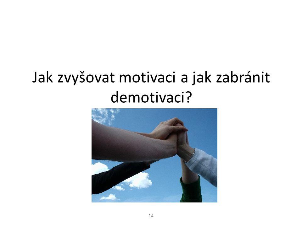 14 Jak zvyšovat motivaci a jak zabránit demotivaci?