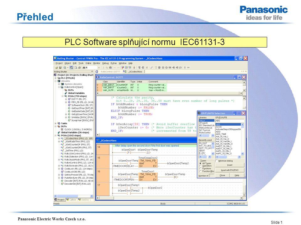 Panasonic Electric Works Czech s.r.o. Slide 1 Přehled PLC Software splňující normu IEC61131-3