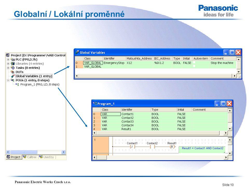 Panasonic Electric Works Czech s.r.o. Slide 10 Globalní / Lokální proměnné