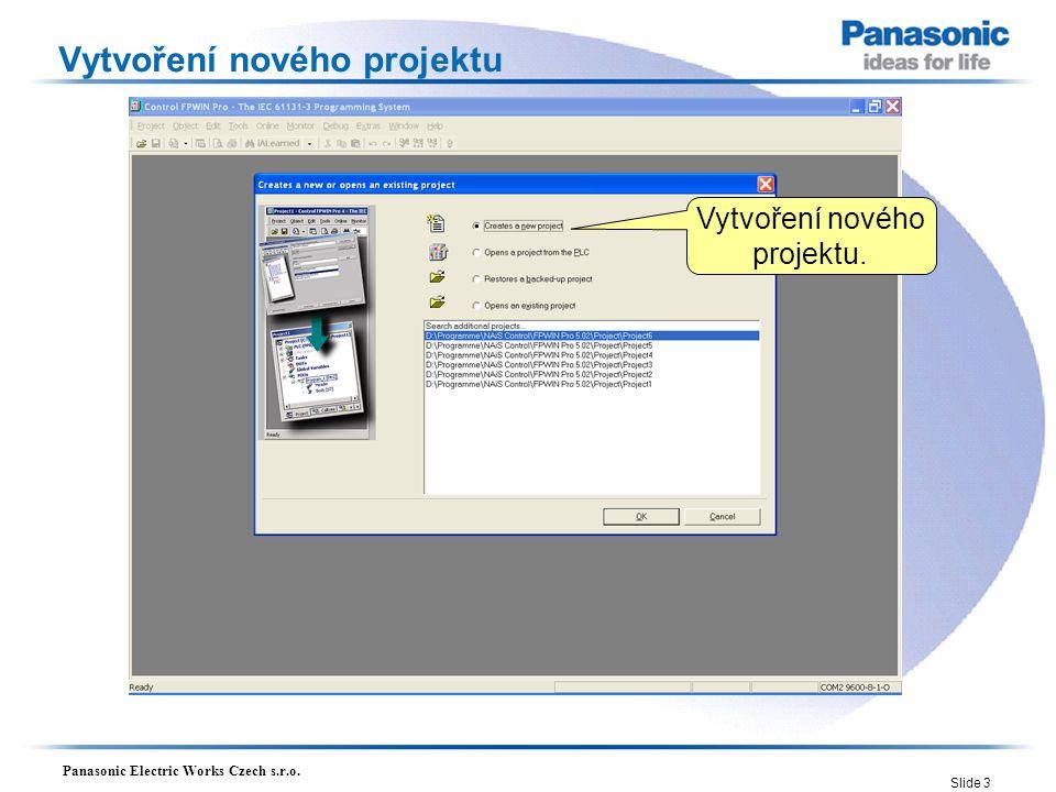 Panasonic Electric Works Czech s.r.o. Slide 3 Vytvoření nového projektu Vytvoření nového projektu.