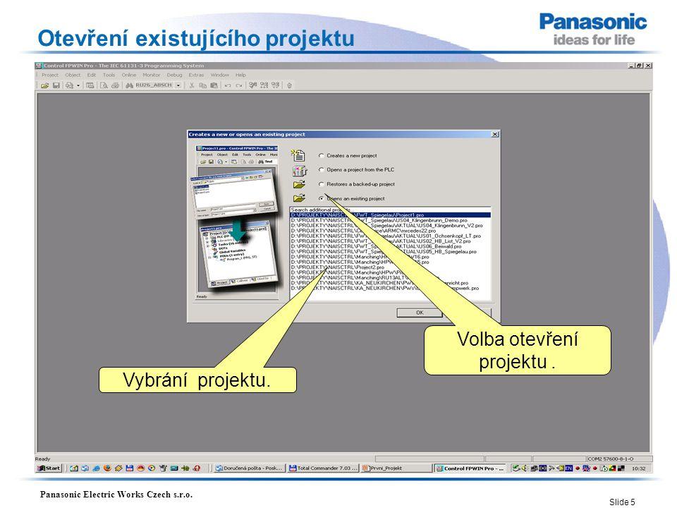 Panasonic Electric Works Czech s.r.o. Slide 5 Otevření existujícího projektu Vybrání projektu. Volba otevření projektu.