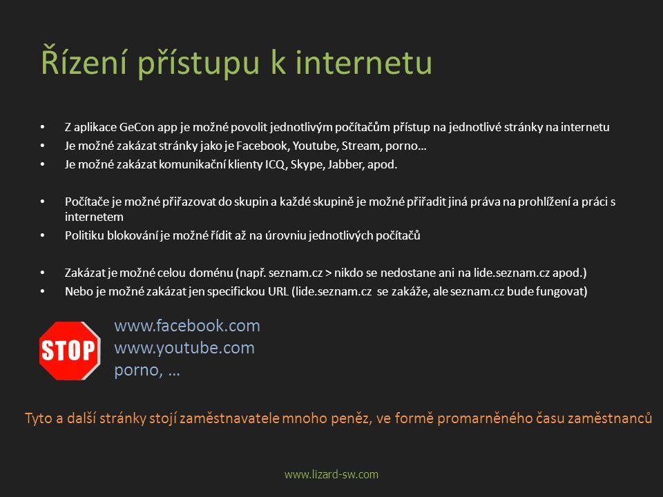 Řízení přístupu k internetu Z aplikace GeCon app je možné povolit jednotlivým počítačům přístup na jednotlivé stránky na internetu Je možné zakázat stránky jako je Facebook, Youtube, Stream, porno… Je možné zakázat komunikační klienty ICQ, Skype, Jabber, apod.