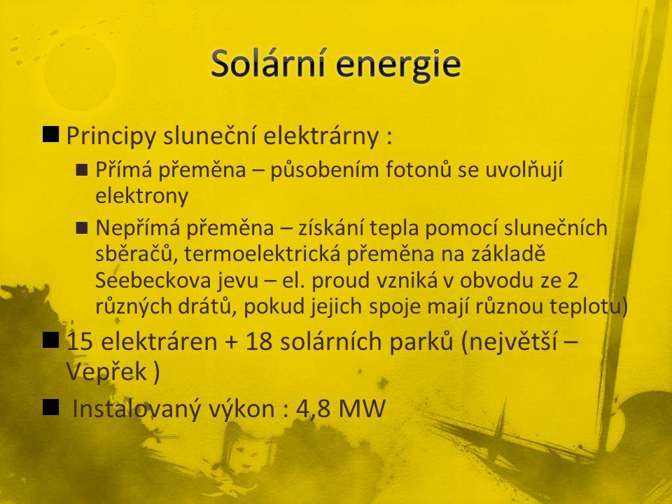 Principy sluneční elektrárny : Přímá přeměna – působením fotonů se uvolňují elektrony Nepřímá přeměna – získání tepla pomocí slunečních sběračů, termoelektrická přeměna na základě Seebeckova jevu – el.