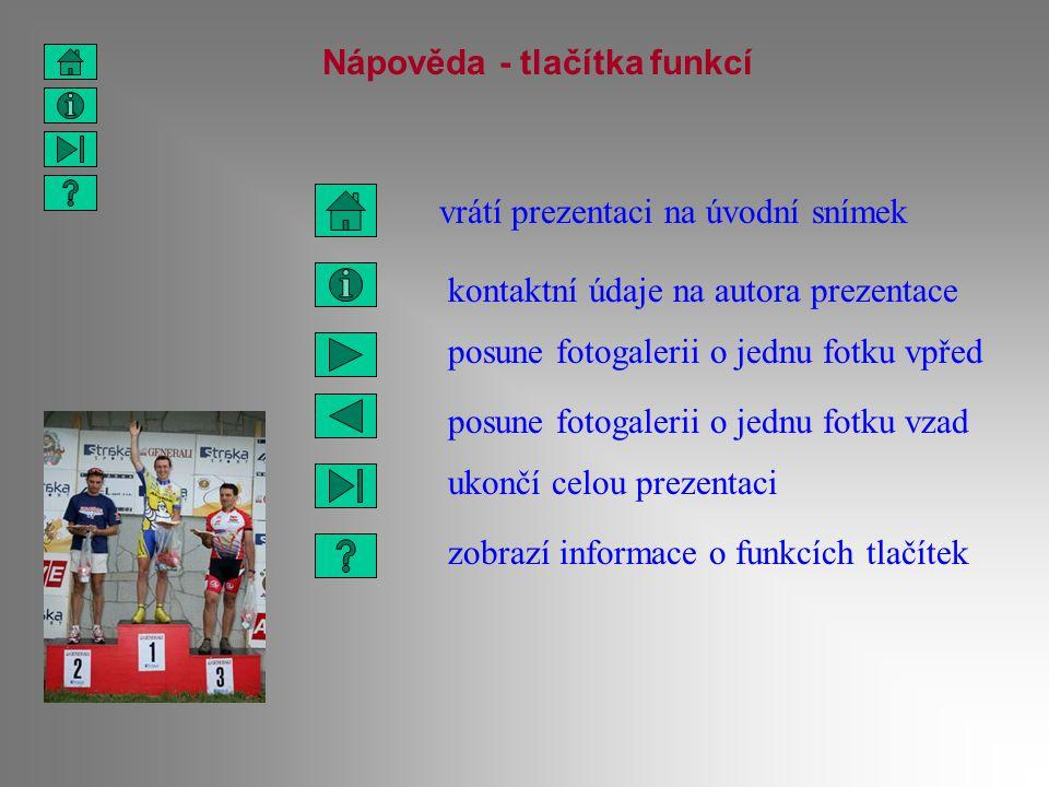 Nápověda - tlačítka funkcí kontaktní údaje na autora prezentace vrátí prezentaci na úvodní snímek posune fotogalerii o jednu fotku vpřed posune fotoga