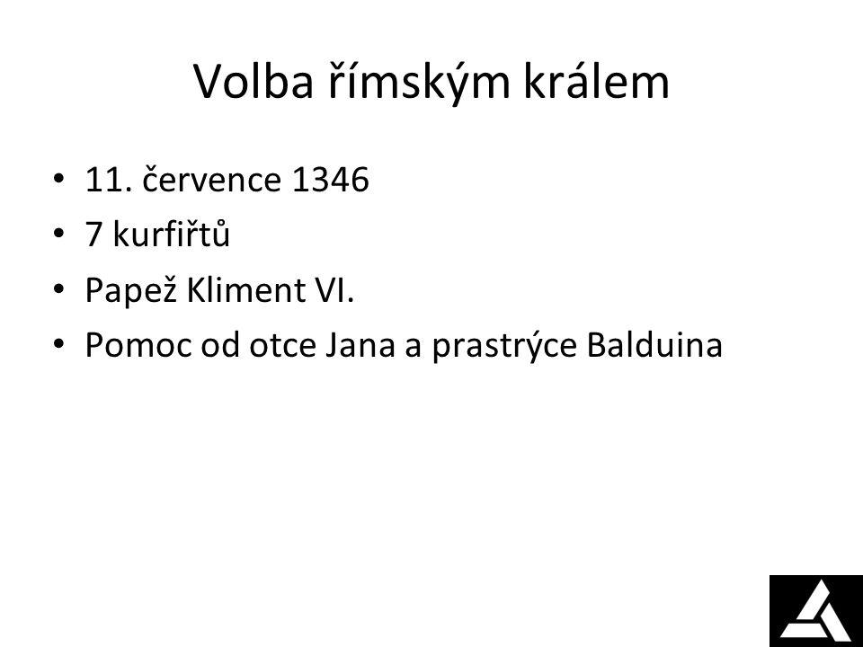 Po volbě 1346 – českým králem Problémy s Ludvíkem Braniborským Eduard III.