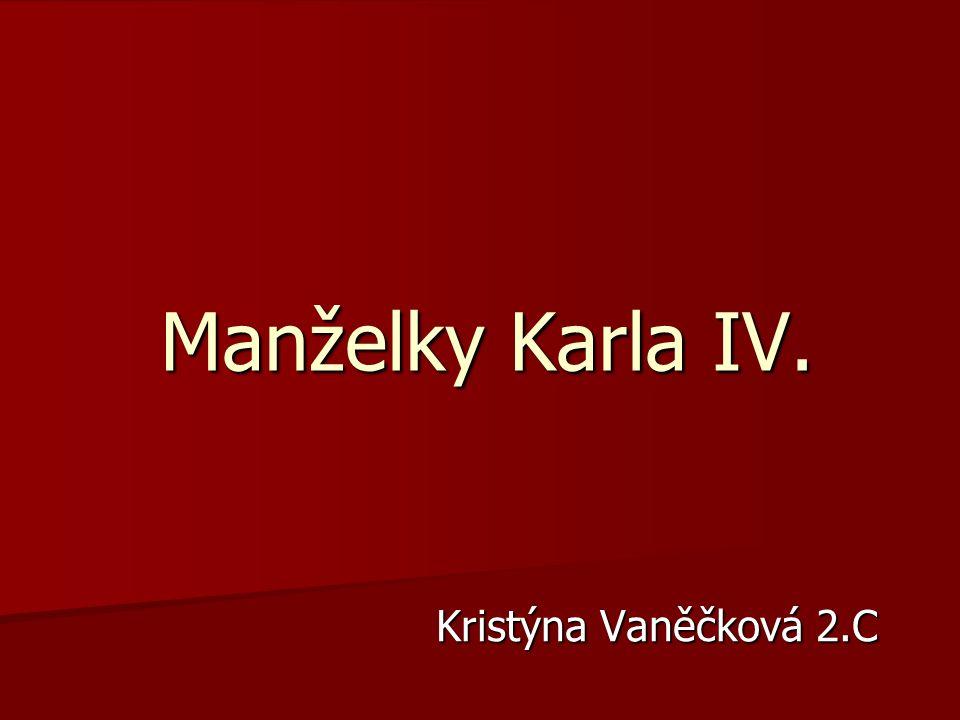 Manželky Karla IV. Kristýna Vaněčková 2.C