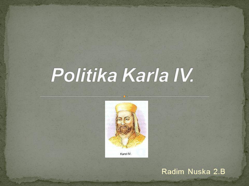 DĚJINY ZEMÍ KORUNY ČESKÉ I. VLÁDA KARLA IV. ZA JEHO CÍSAŘSTVÍ I. a II. http://cs.wikipedia.org
