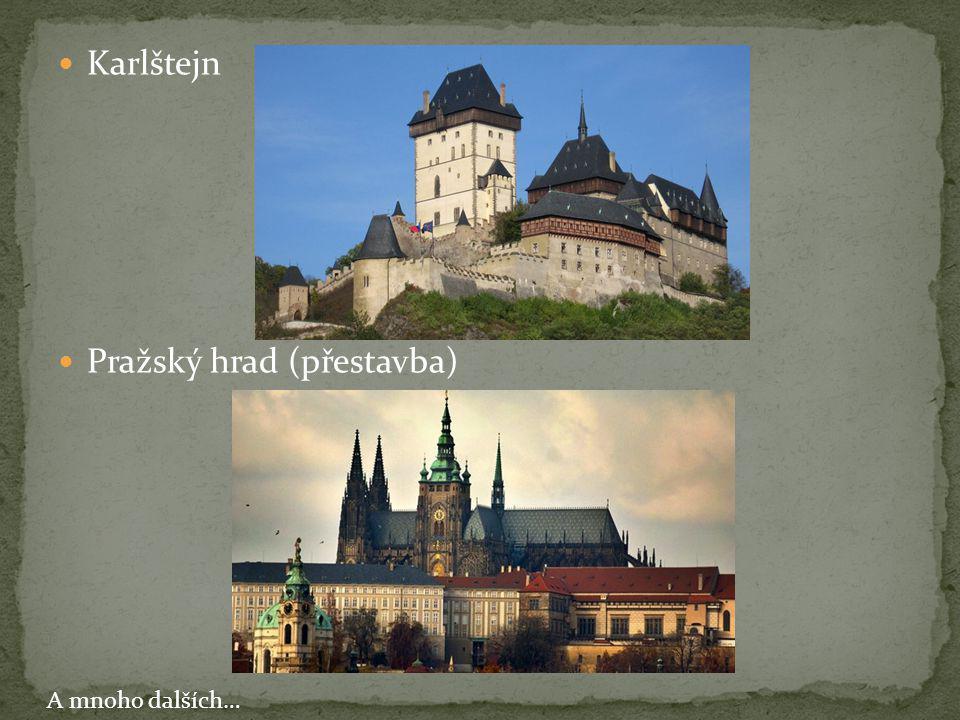 Karlštejn Pražský hrad (přestavba) A mnoho dalších…