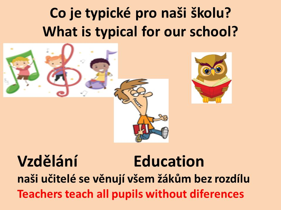 Co je typické pro naši školu. What is typical for our school.