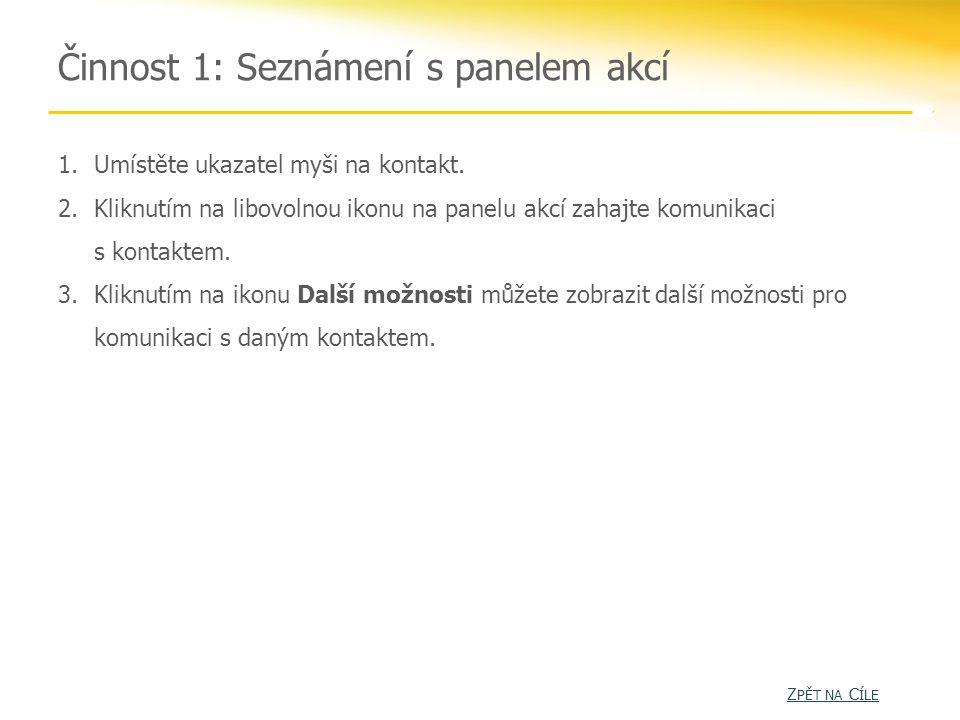 Činnost 1: Seznámení s panelem akcí Z PĚT NA C ÍLE Z PĚT NA C ÍLE 1.Umístěte ukazatel myši na kontakt.