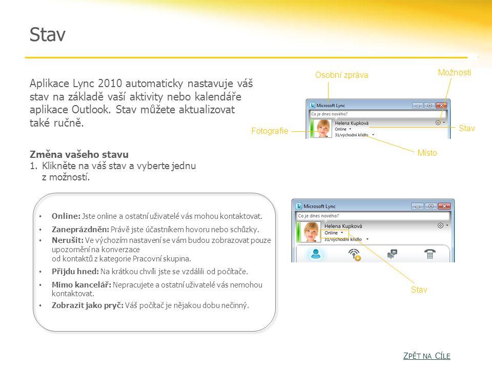 Stav Aplikace Lync 2010 automaticky nastavuje váš stav na základě vaší aktivity nebo kalendáře aplikace Outlook.