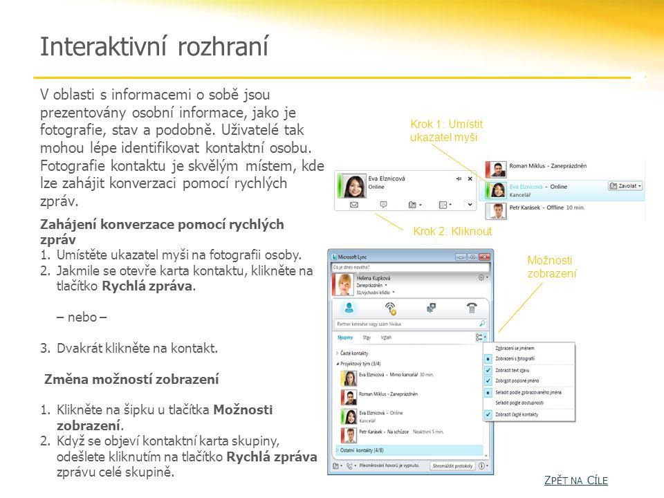 Interaktivní rozhraní V oblasti s informacemi o sobě jsou prezentovány osobní informace, jako je fotografie, stav a podobně.