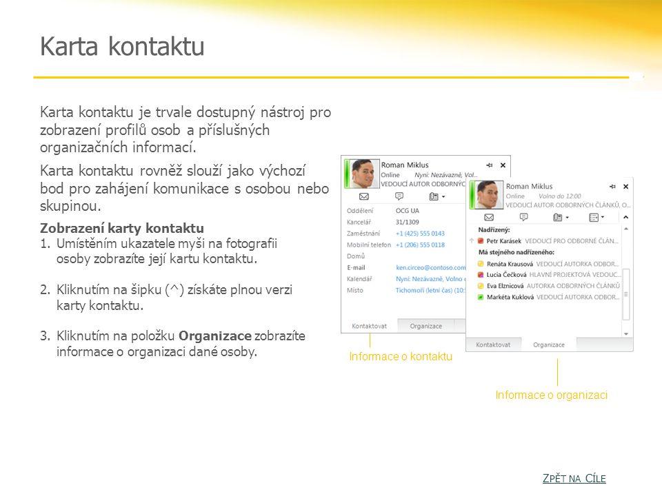 Karta kontaktu Karta kontaktu je trvale dostupný nástroj pro zobrazení profilů osob a příslušných organizačních informací.