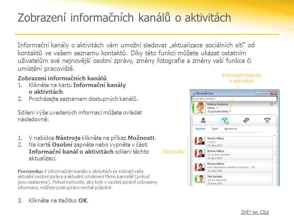 """Zobrazení informačních kanálů o aktivitách Informační kanály o aktivitách vám umožní sledovat """"aktualizace sociálních sítí od kontaktů ve vašem seznamu kontaktů."""