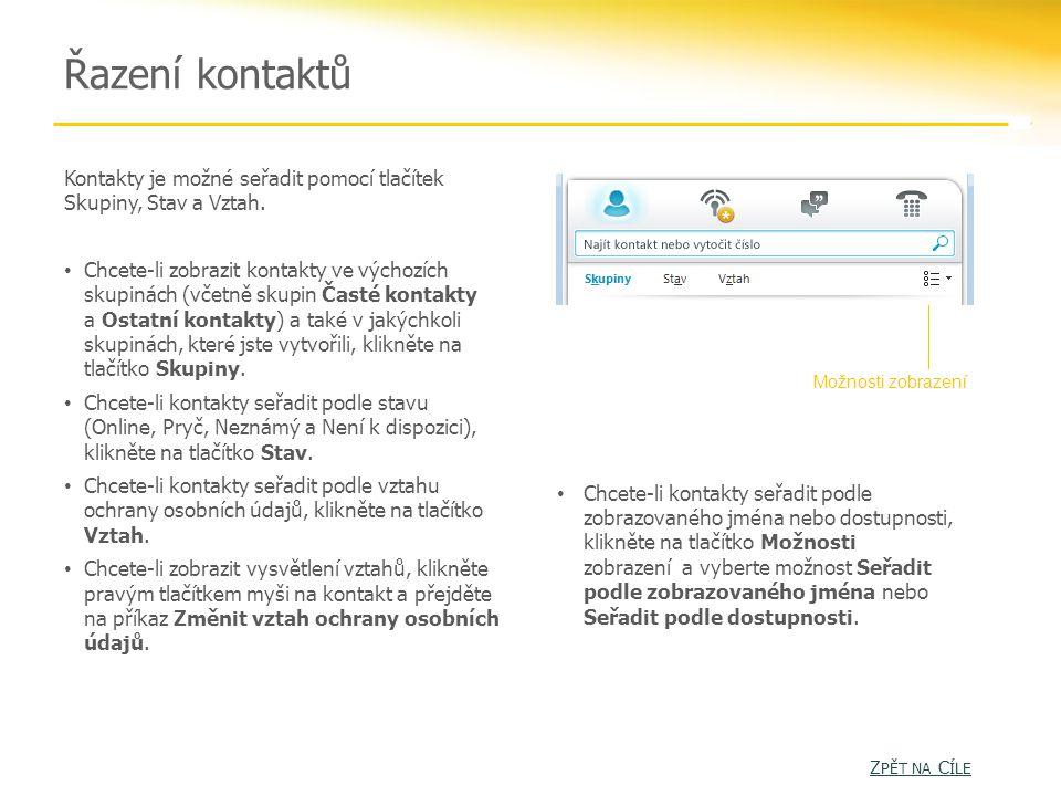 Řazení kontaktů Kontakty je možné seřadit pomocí tlačítek Skupiny, Stav a Vztah.