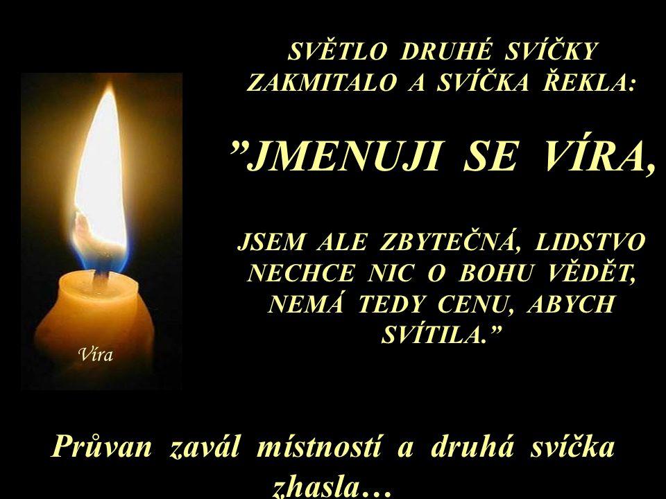 """První svíčka vzdychla a řekla: """"Jmenuji se Mír. MOJE SVĚTLO SICE SVÍTÍ, ALE LIDÉ ŽÁDNÝ MÍR NEDODRŽUJÍ."""" Její světélko bylo čím dále tím menší, až doce"""