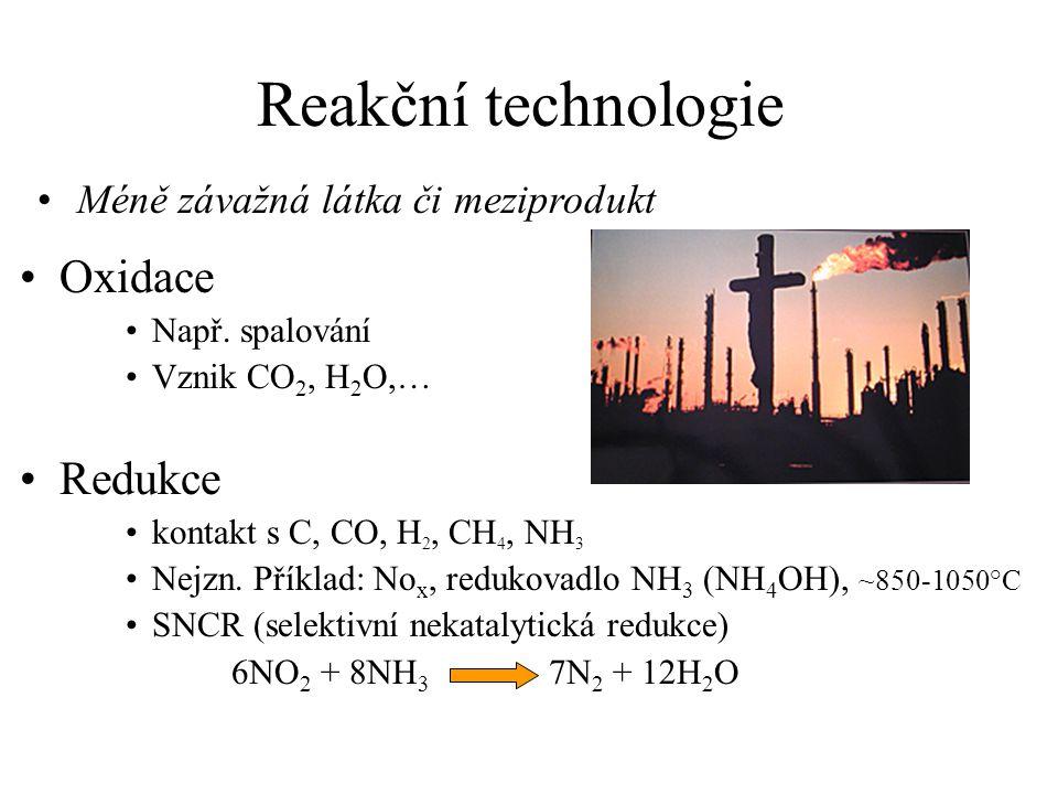 Reakční technologie Oxidace Např.