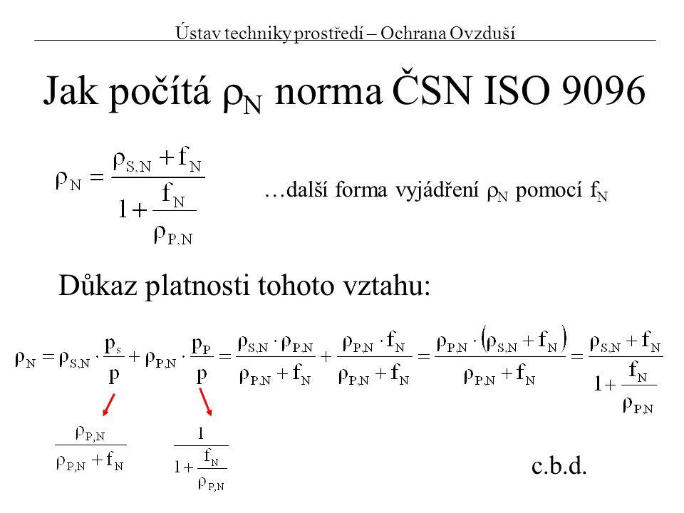 Jak počítá  N norma ČSN ISO 9096 Důkaz platnosti tohoto vztahu: …další forma vyjádření  N pomocí f N c.b.d. Ústav techniky prostředí – Ochrana Ovzdu