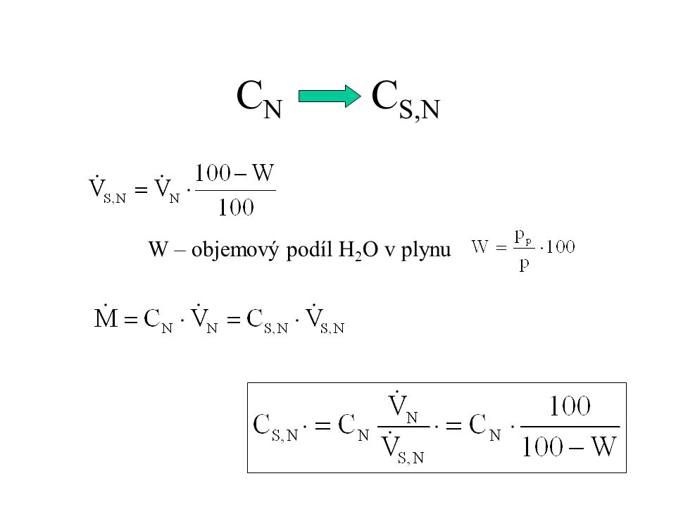 C N C S,N W – objemový podíl H 2 O v plynu