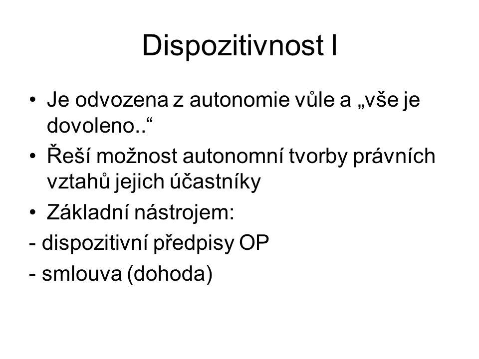 Dispozitivnost II Identifikace ustanovení dispozitivní povahy: -§ 2 odst.